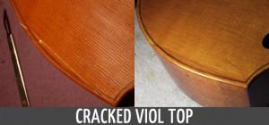Viol Cracked Top Repair