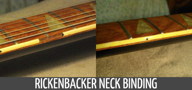 http://jmarlowstringedinstruments.co.uk/wp-content/uploads/2015/06/repairs_rickenbacker_neck_binding.jpg
